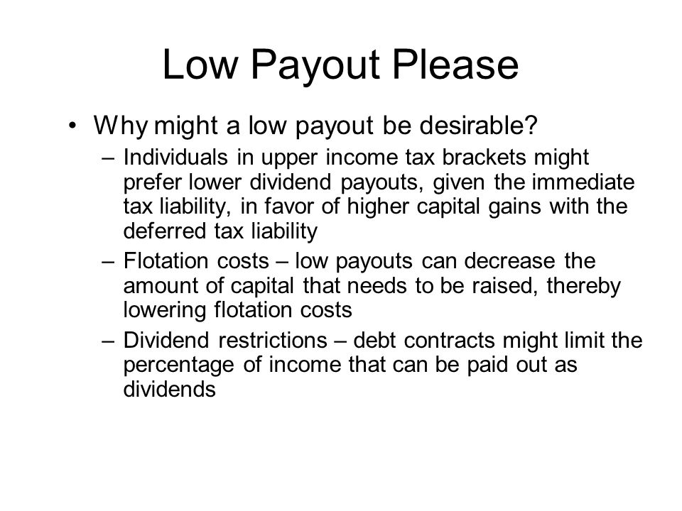 Low Payout Please Why might a low payout be desirable