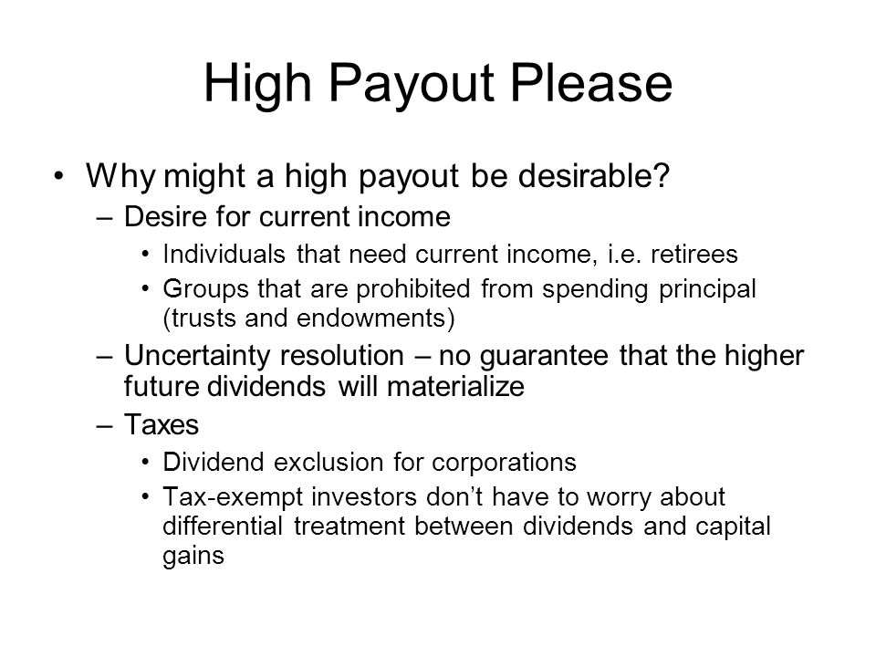 High Payout Please Why might a high payout be desirable