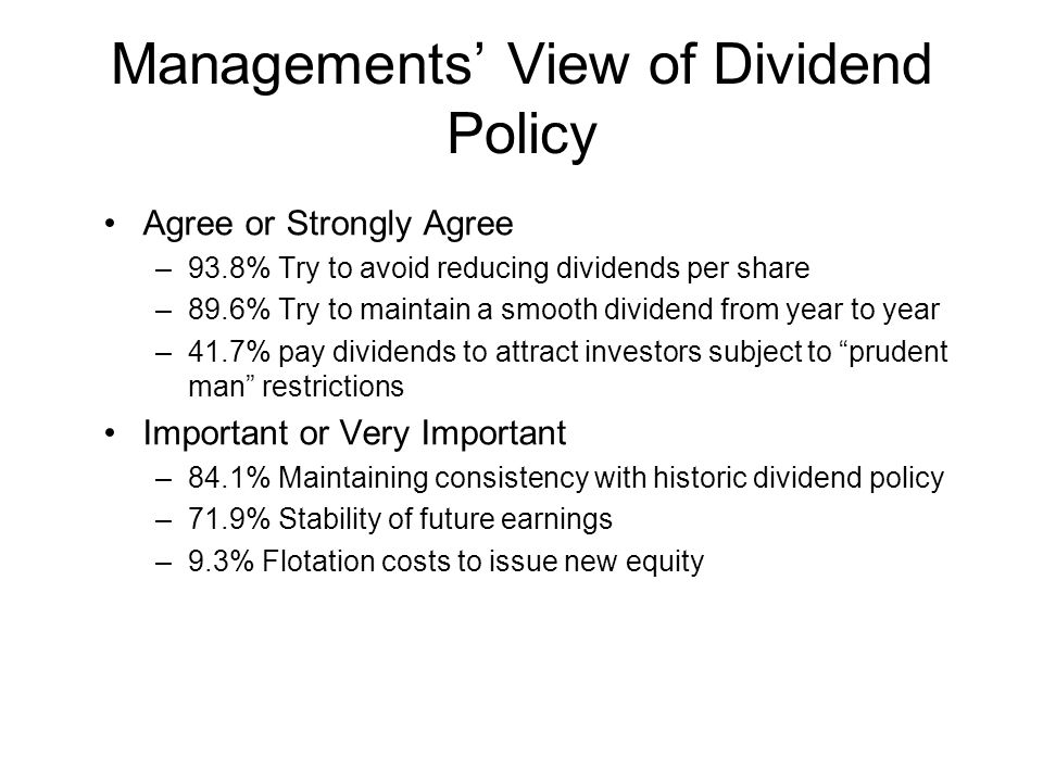 Managements' View of Dividend Policy
