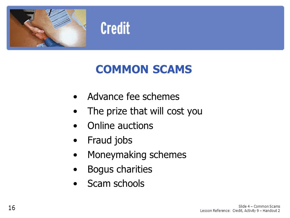 COMMON SCAMS Advance fee schemes The prize that will cost you