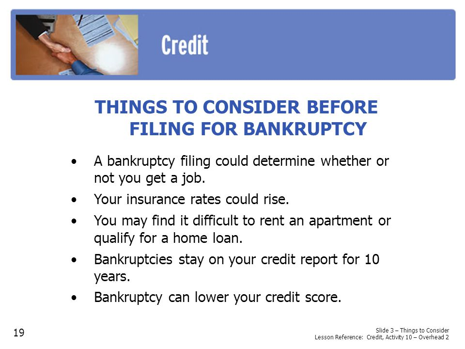 THINGS TO CONSIDER BEFORE FILING FOR BANKRUPTCY