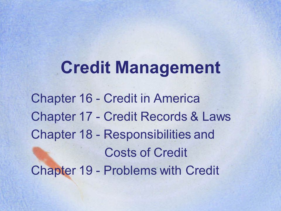 Credit Management Chapter 16 - Credit in America