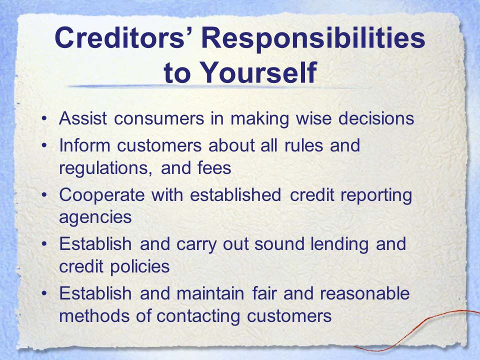 Creditors' Responsibilities to Yourself