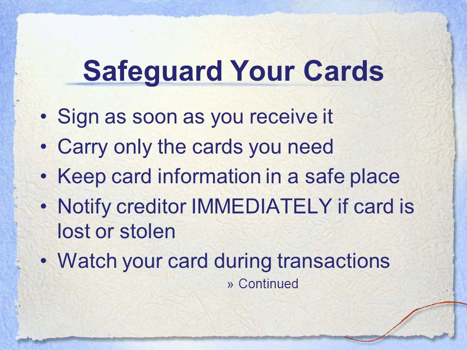 Safeguard Your Cards Sign as soon as you receive it