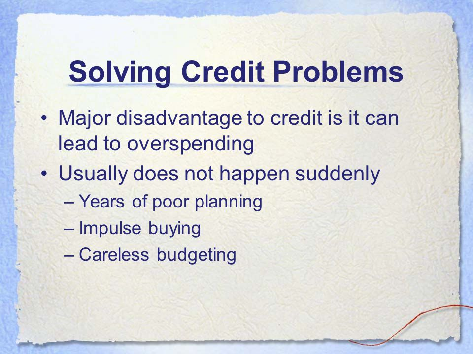 Solving Credit Problems
