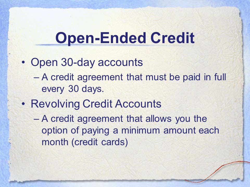 Open-Ended Credit Open 30-day accounts Revolving Credit Accounts
