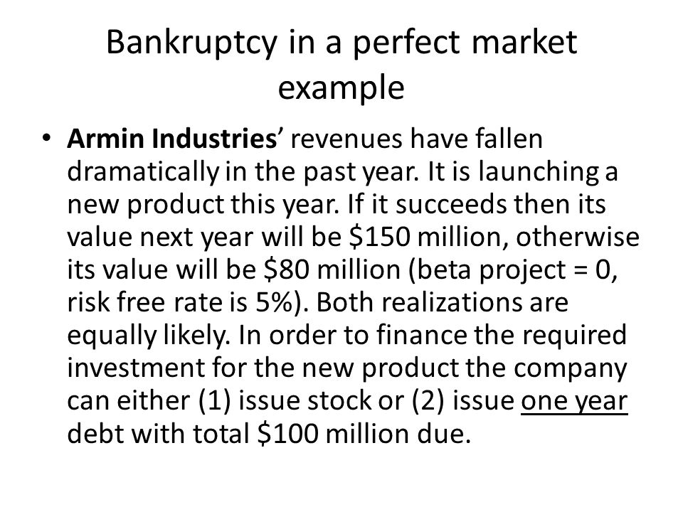 Bankruptcy in a perfect market example
