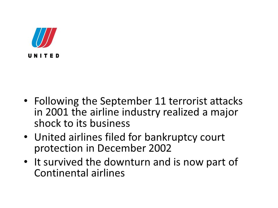 Following the September 11 terrorist attacks in 2001 the airline industry realized a major shock to its business