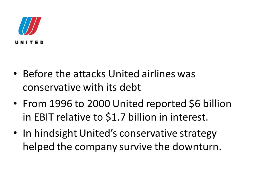 Before the attacks United airlines was conservative with its debt