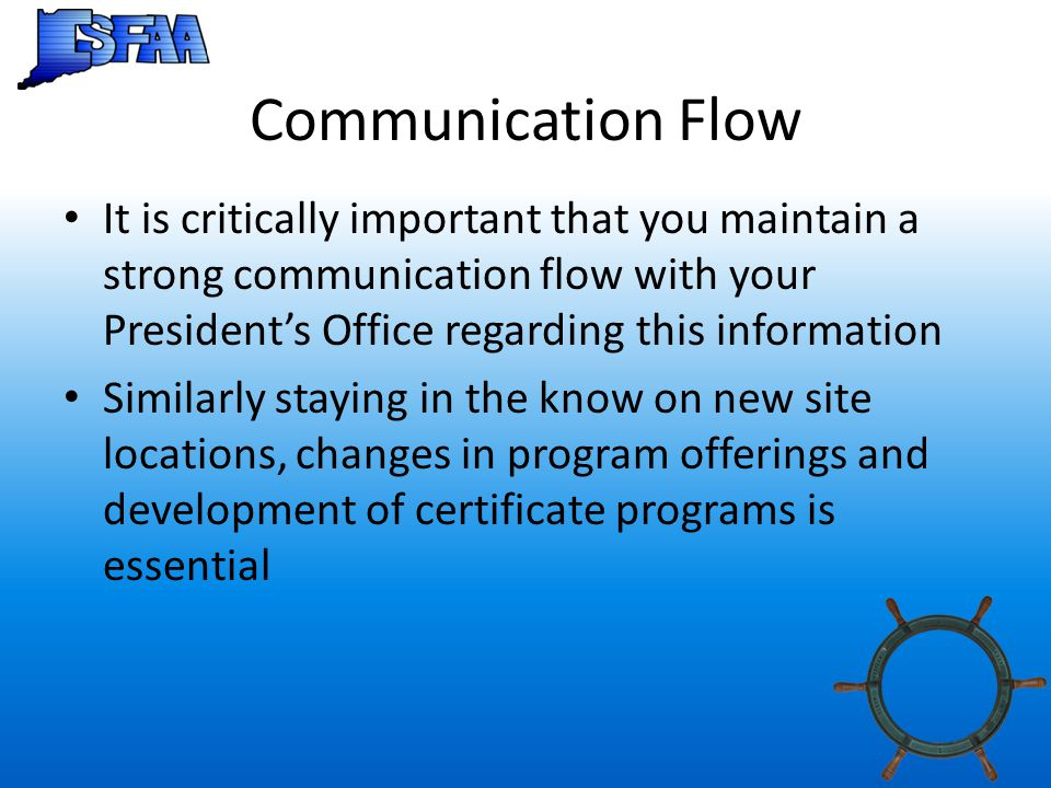 Communication Flow It is critically important that you maintain a strong communication flow with your President's Office regarding this information.