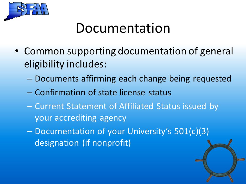 Documentation Common supporting documentation of general eligibility includes: Documents affirming each change being requested.