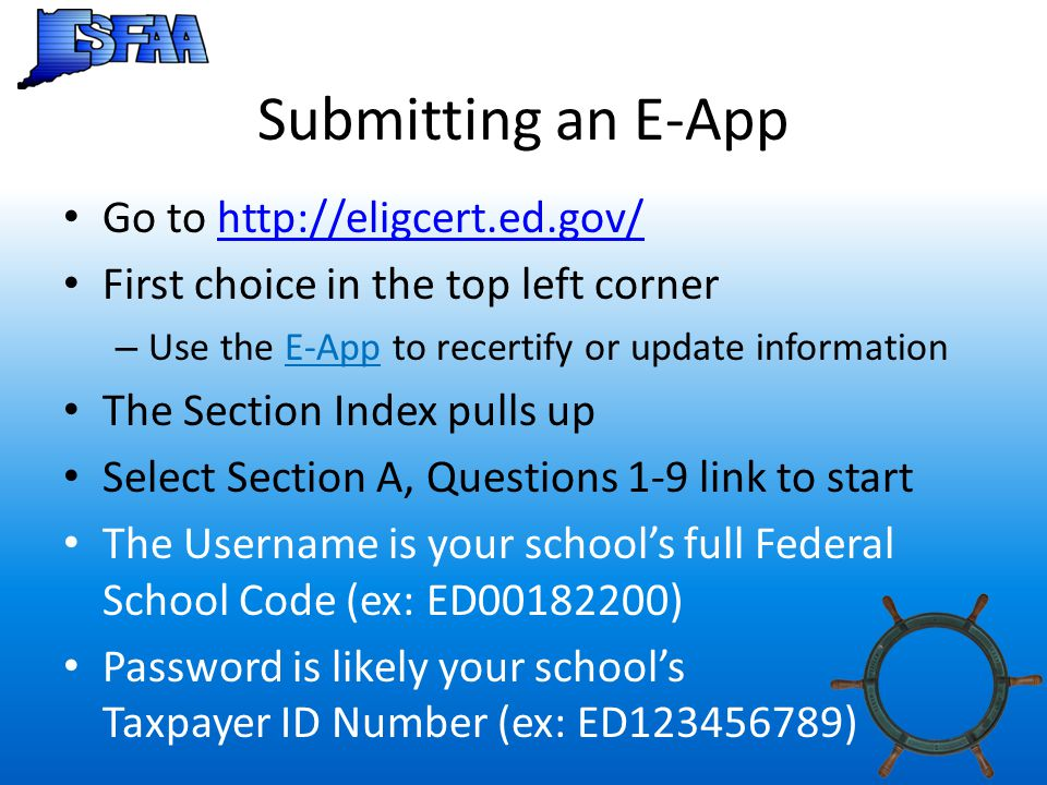 Submitting an E-App Go to http://eligcert.ed.gov/