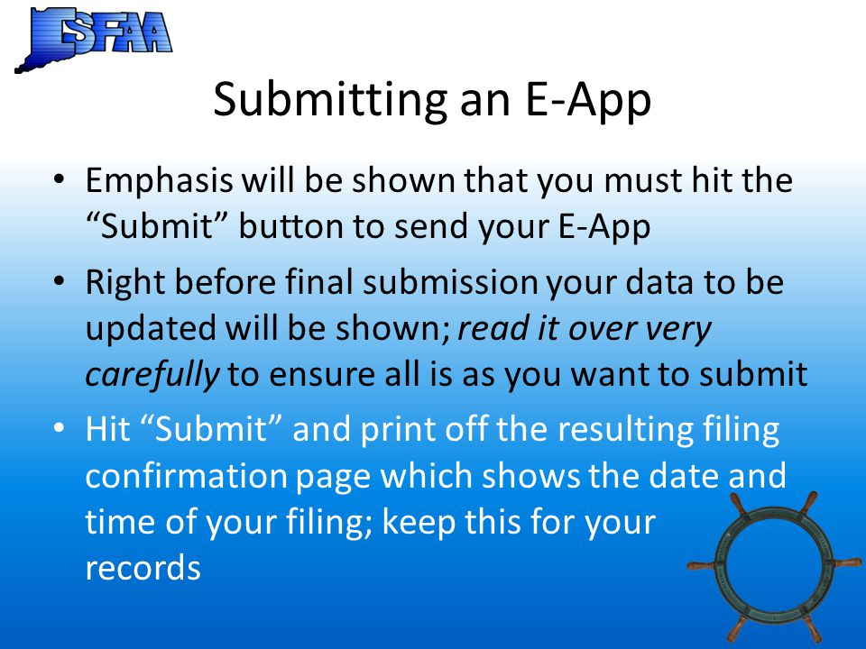 Submitting an E-App Emphasis will be shown that you must hit the Submit button to send your E-App.