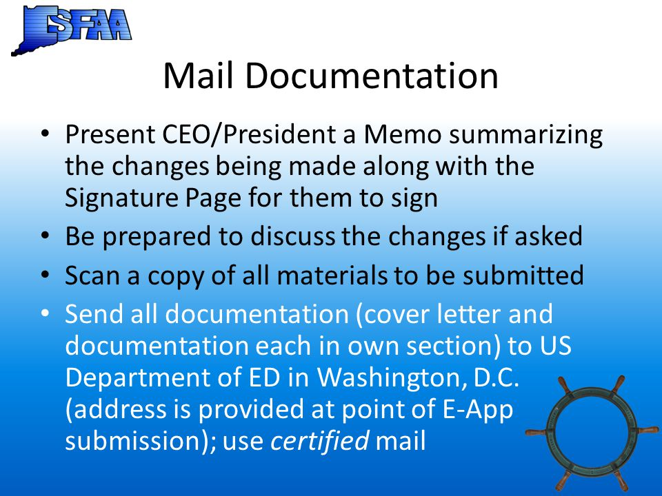 Mail Documentation Present CEO/President a Memo summarizing the changes being made along with the Signature Page for them to sign.