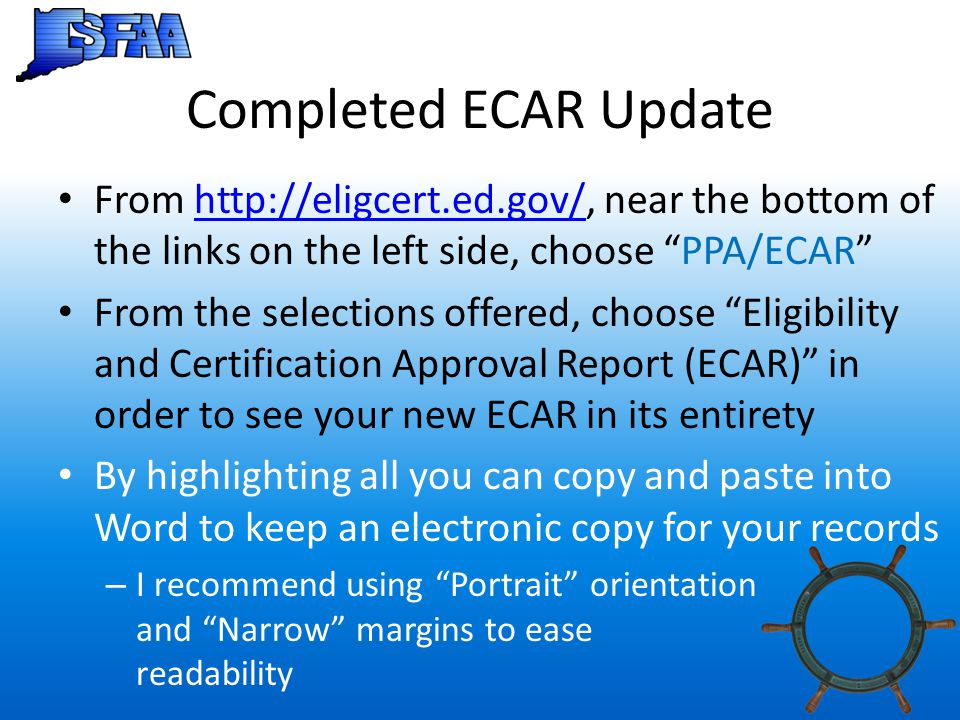 Completed ECAR Update From http://eligcert.ed.gov/, near the bottom of the links on the left side, choose PPA/ECAR