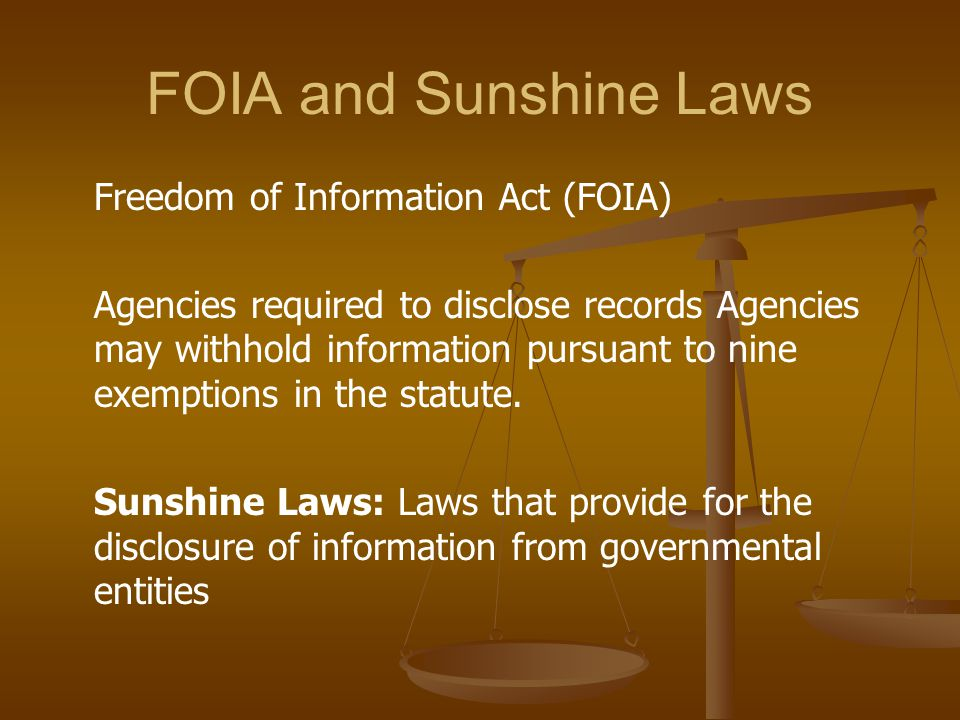 FOIA and Sunshine Laws Freedom of Information Act (FOIA)