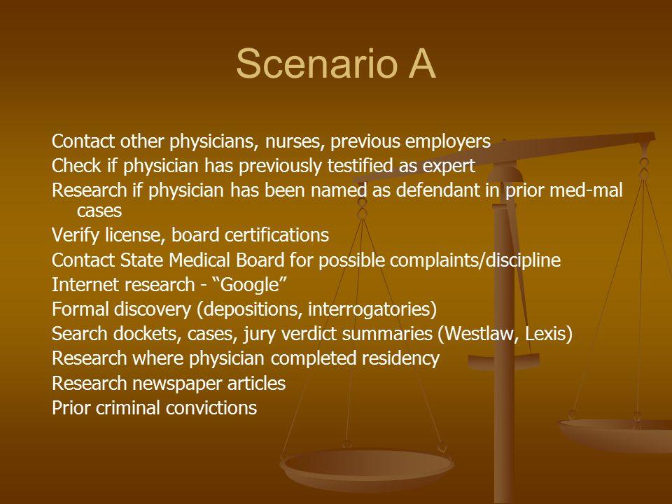 Scenario A Contact other physicians, nurses, previous employers