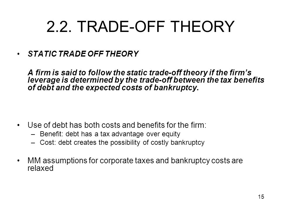 2.2. TRADE-OFF THEORY STATIC TRADE OFF THEORY