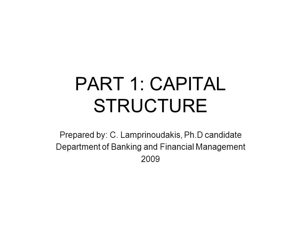 PART 1: CAPITAL STRUCTURE