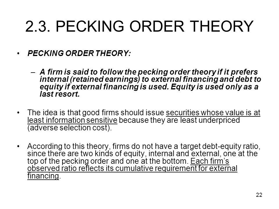 2.3. PECKING ORDER THEORY PECKING ORDER THEORY: