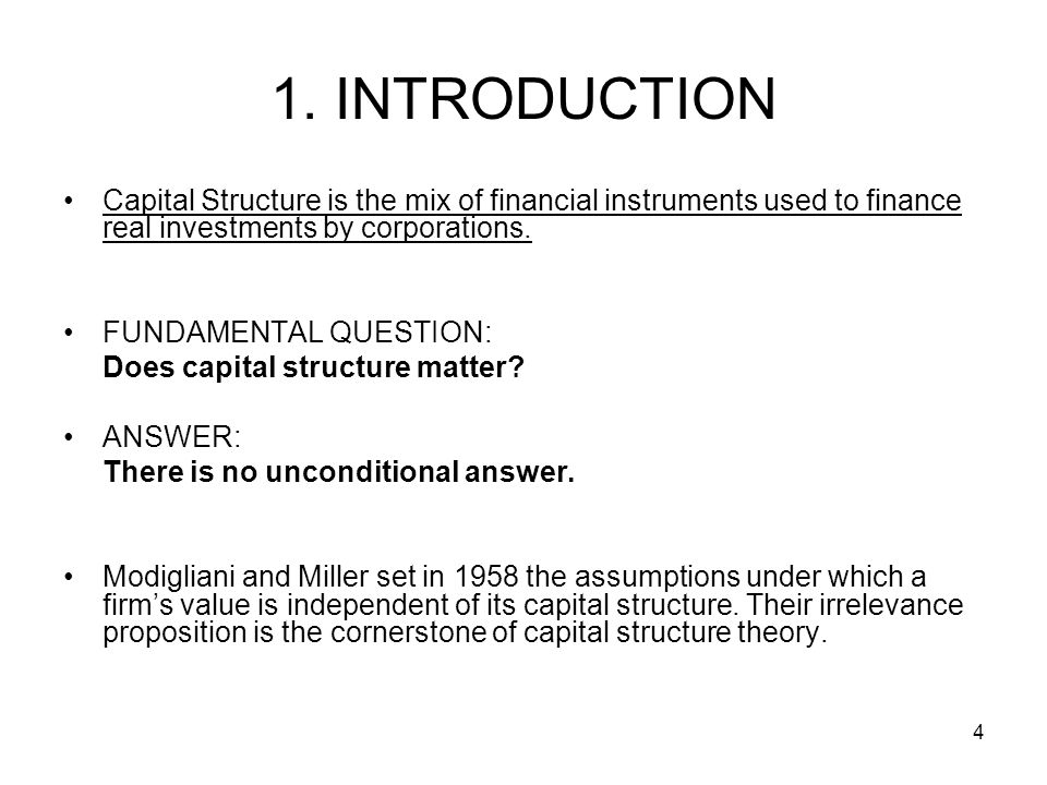 1. INTRODUCTION Capital Structure is the mix of financial instruments used to finance real investments by corporations.