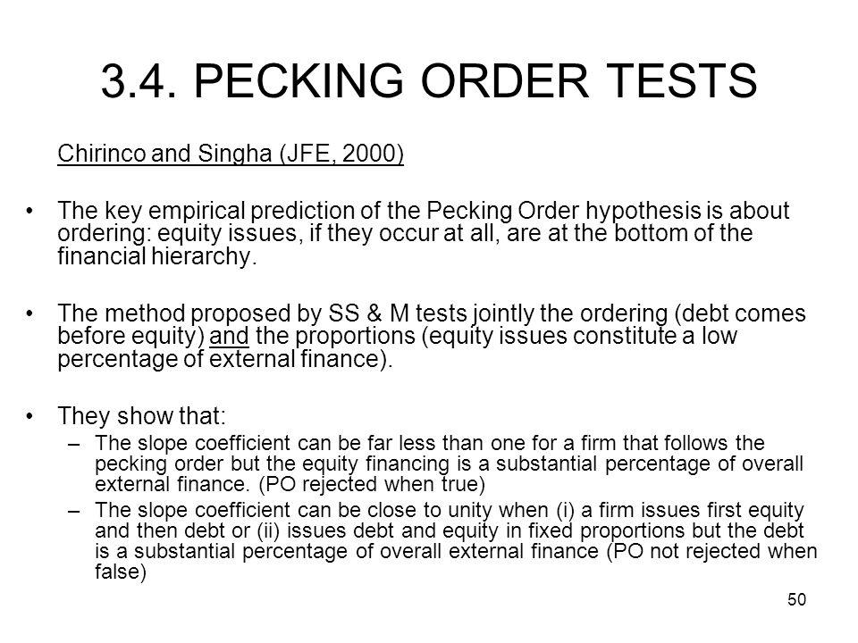 3.4. PECKING ORDER TESTS Chirinco and Singha (JFE, 2000)