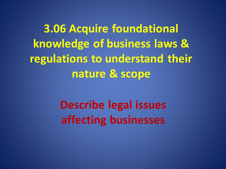 Describe legal issues affecting businesses