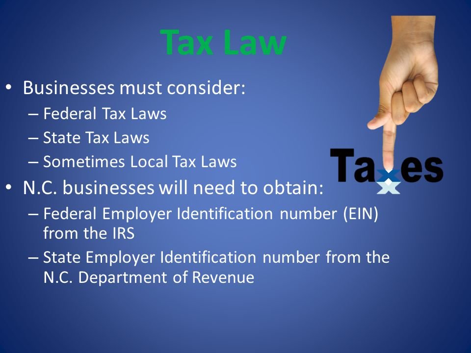 Tax Law Businesses must consider: N.C. businesses will need to obtain: