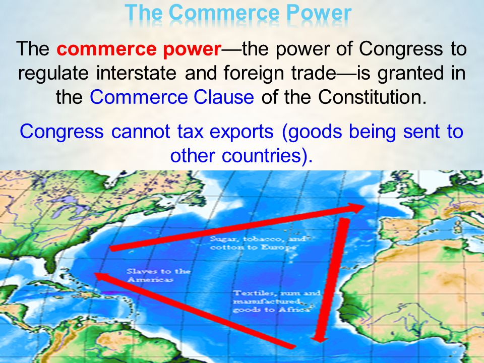 Congress cannot tax exports (goods being sent to other countries).