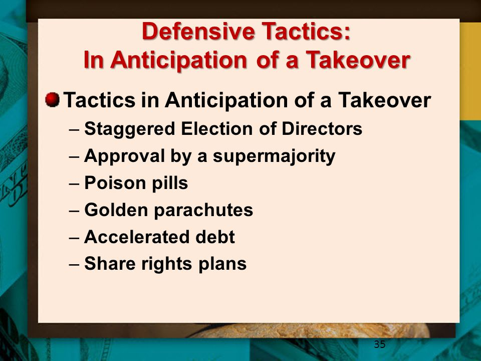 Defensive Tactics: In Anticipation of a Takeover