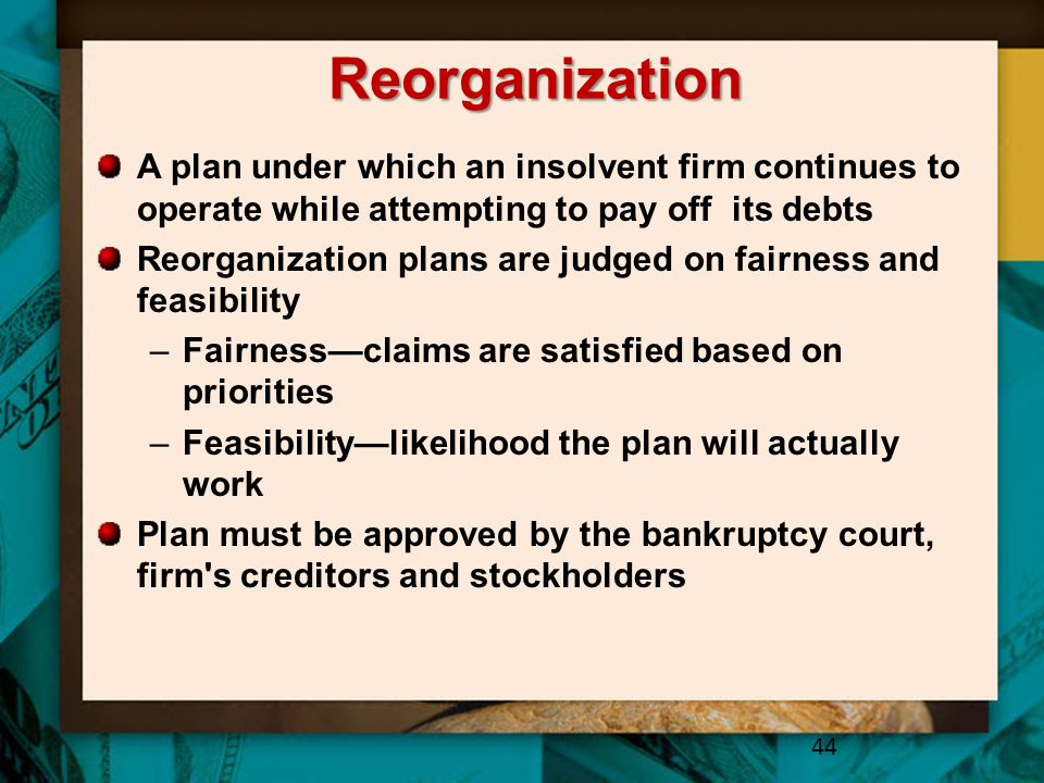 Reorganization A plan under which an insolvent firm continues to operate while attempting to pay off its debts.