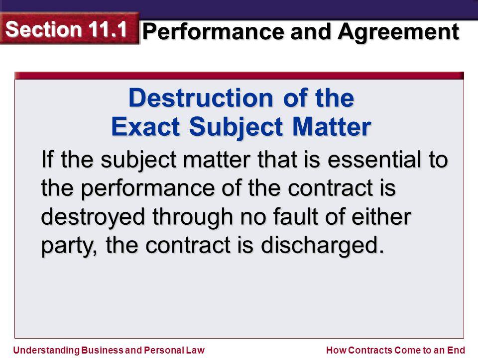 Destruction of the Exact Subject Matter
