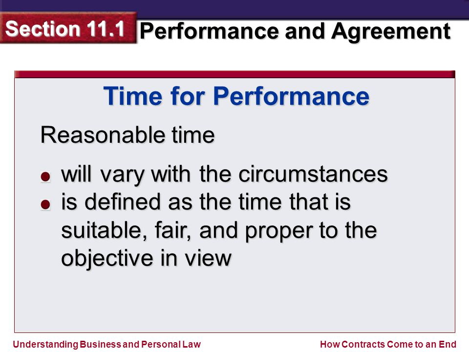 Time for Performance Reasonable time will vary with the circumstances