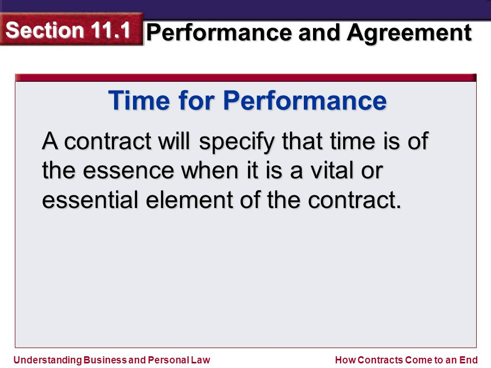 Time for Performance A contract will specify that time is of the essence when it is a vital or essential element of the contract.