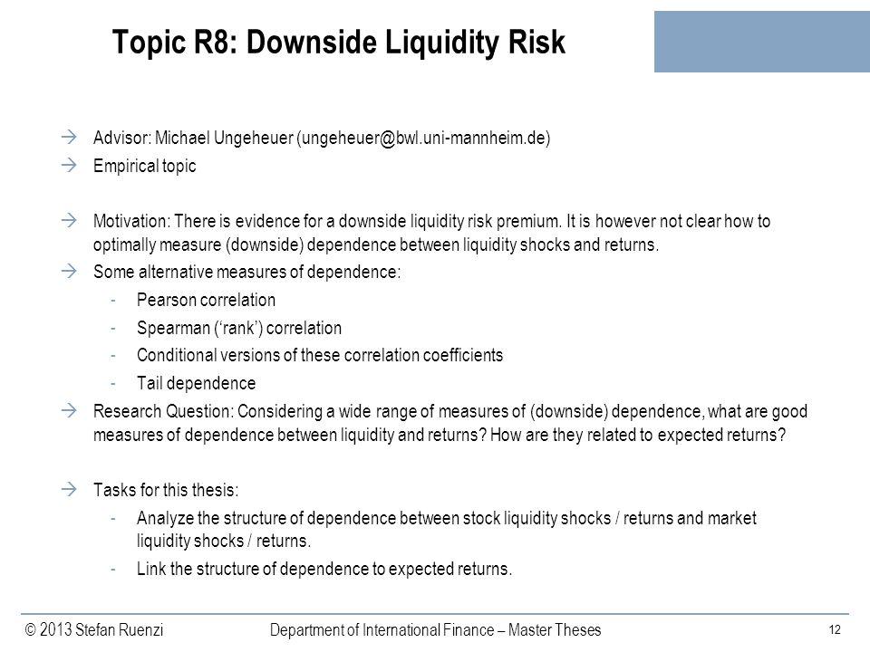Topic R8: Downside Liquidity Risk