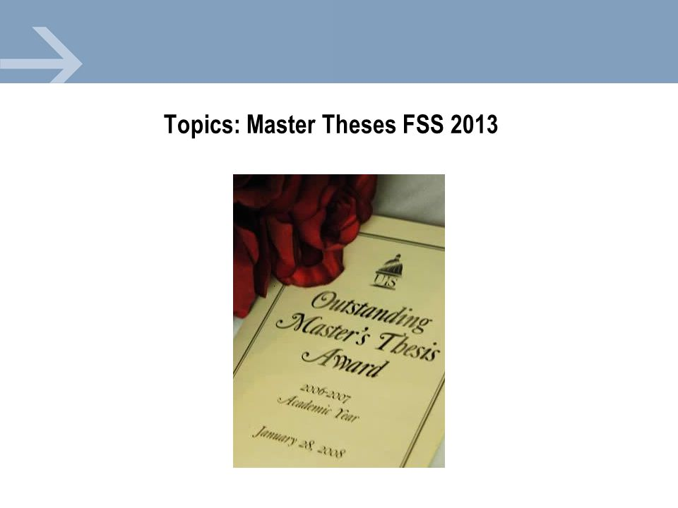 Topics: Master Theses FSS 2013