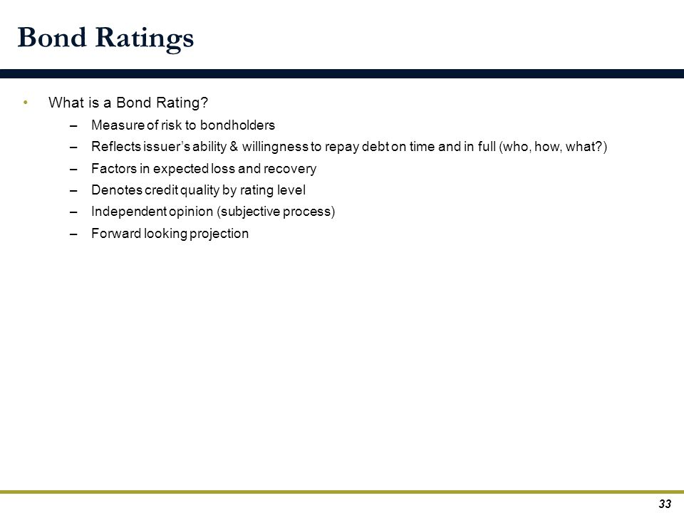 Bond Ratings What is a Bond Rating Measure of risk to bondholders