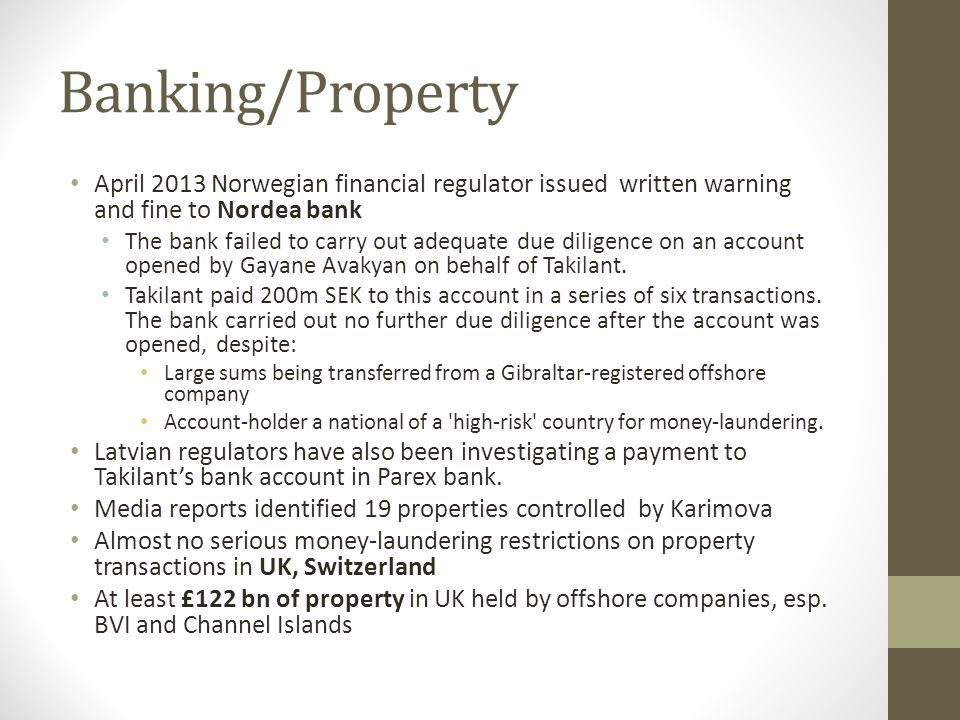 Banking/Property April 2013 Norwegian financial regulator issued written warning and fine to Nordea bank.