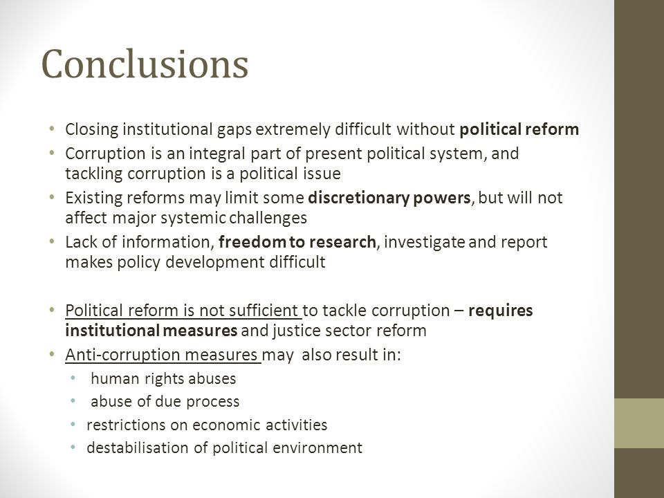 Conclusions Closing institutional gaps extremely difficult without political reform.