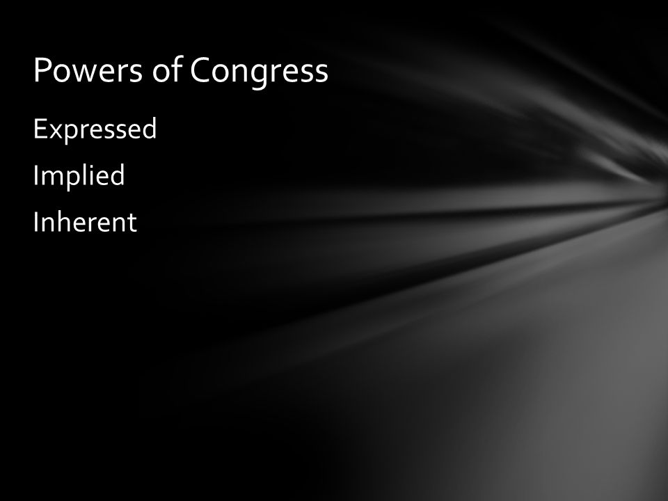 Powers of Congress Expressed Implied Inherent