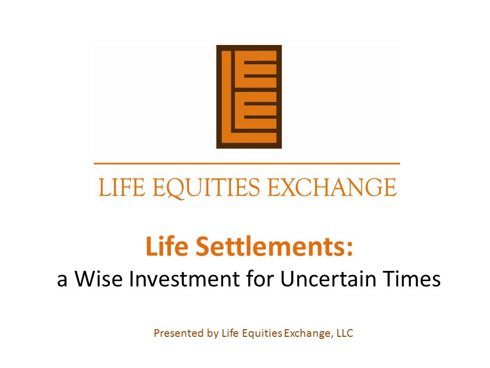 Life Settlements: a Wise Investment for Uncertain Times