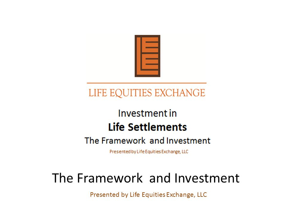 Investment in Life Settlements The Framework and Investment