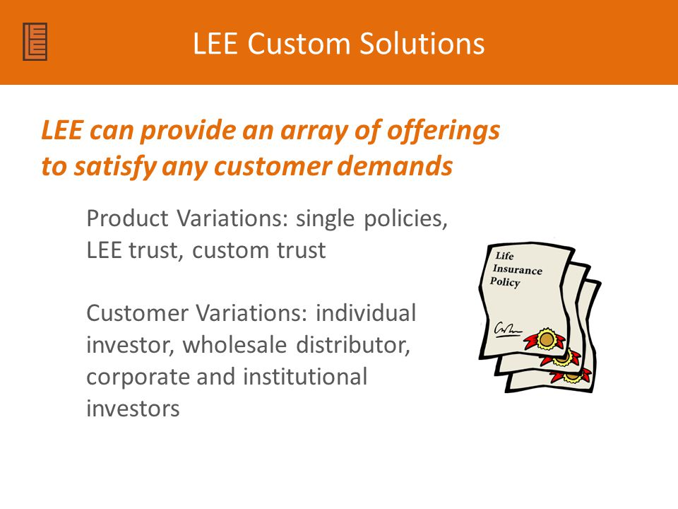 LEE Custom Solutions LEE can provide an array of offerings to satisfy any customer demands.
