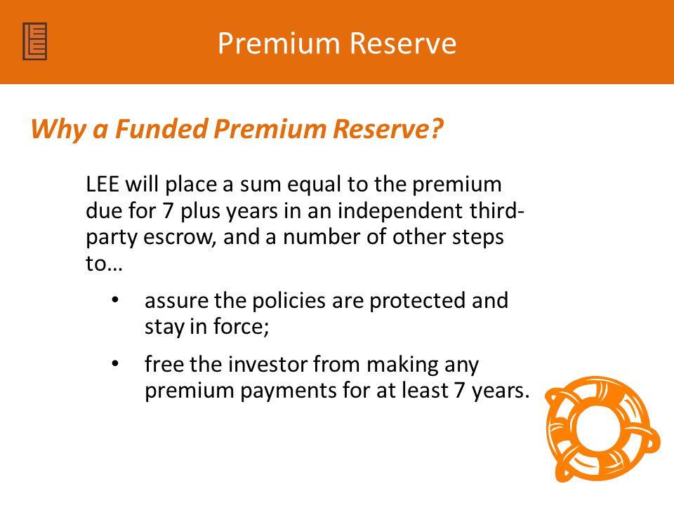 Premium Reserve Why a Funded Premium Reserve