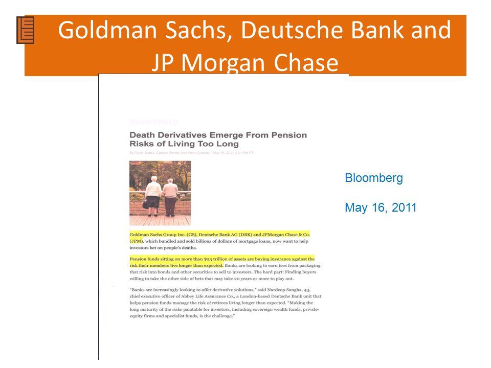 Goldman Sachs, Deutsche Bank and JP Morgan Chase