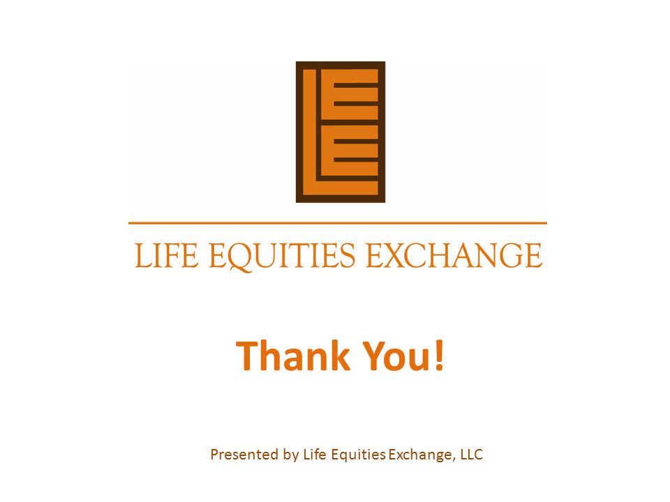 Presented by Life Equities Exchange, LLC