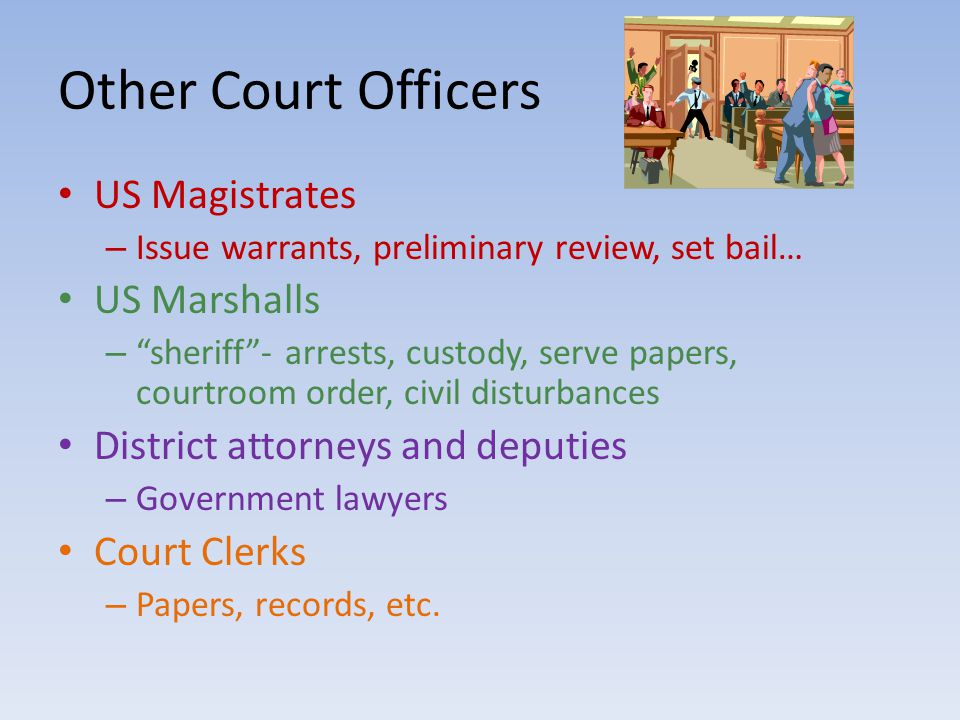 Other Court Officers US Magistrates US Marshalls