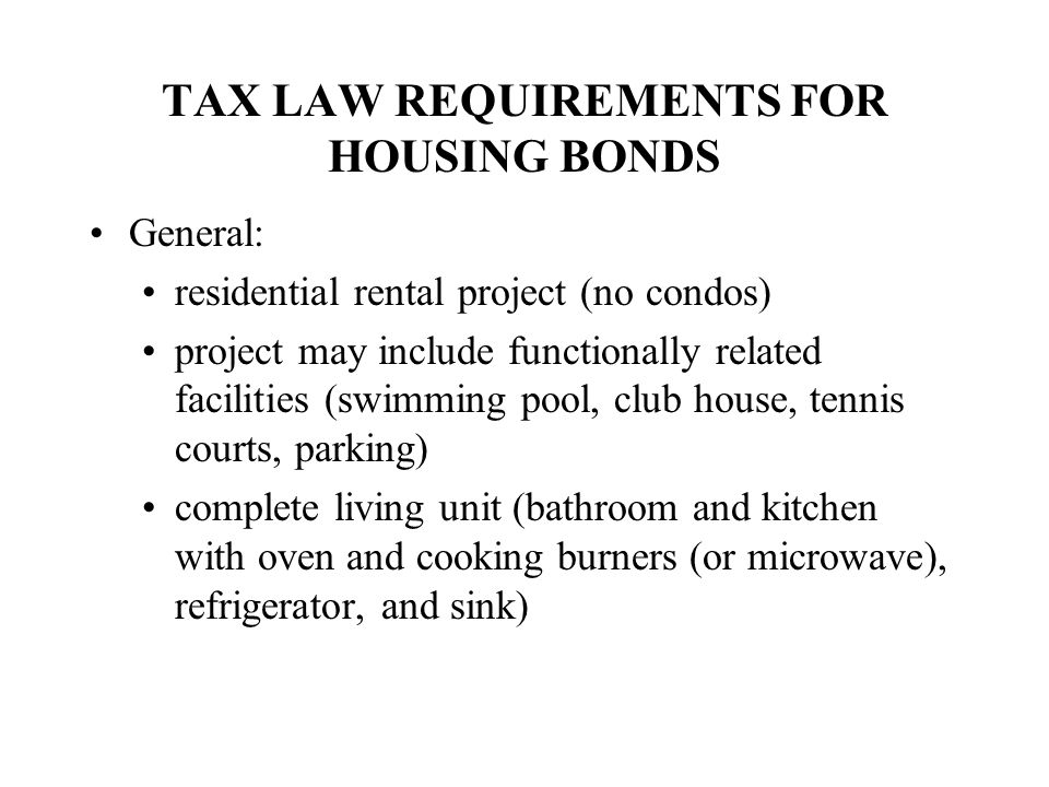 TAX LAW REQUIREMENTS FOR HOUSING BONDS