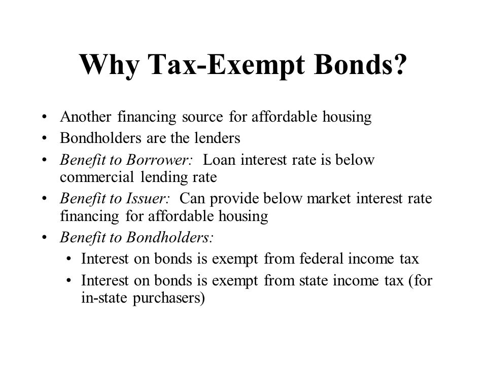 Why Tax-Exempt Bonds Another financing source for affordable housing