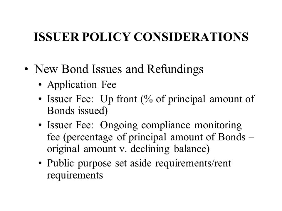 ISSUER POLICY CONSIDERATIONS